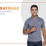 Cor, tecido e modelo: escolhas que tornam o uniforme mais fresco