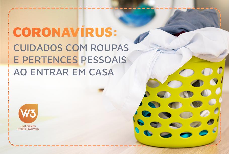 Coronavírus: cuidados com roupas e pertences