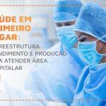 Saúde em primeiro lugar: W3 reestrutura atendimento e produção para atender área hospitalar