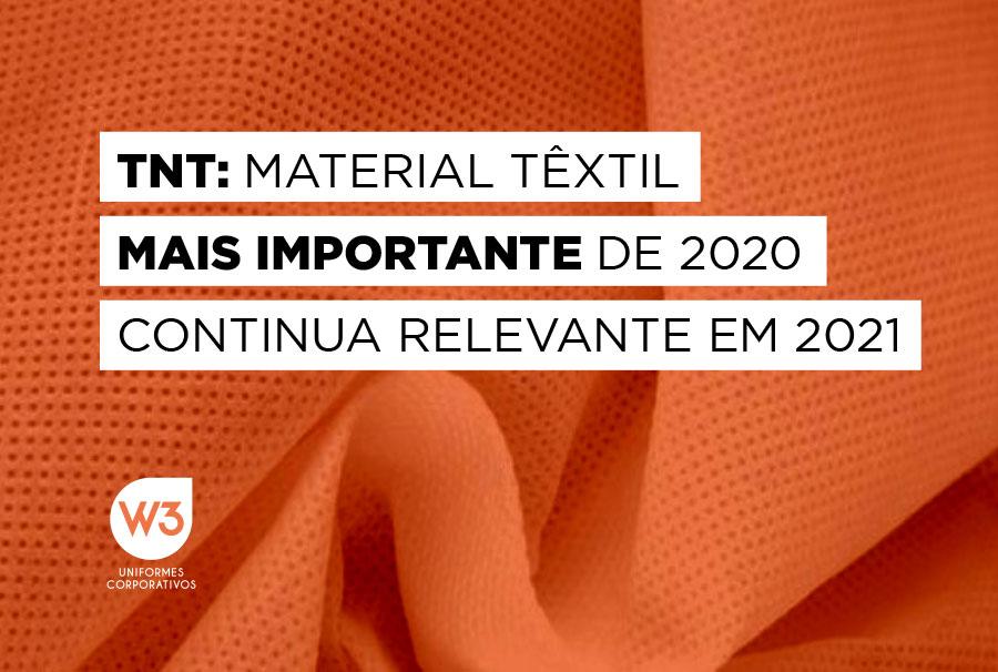 TNT-material-têxtil-mais-importante-de-2020-continua-relevante-em-2021