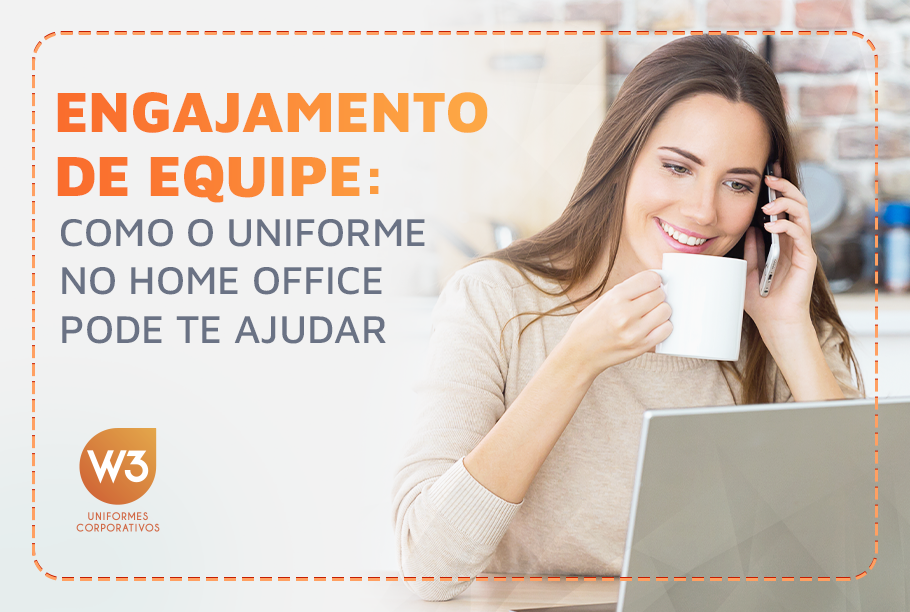 engajamento da equipe: uniforme para home office