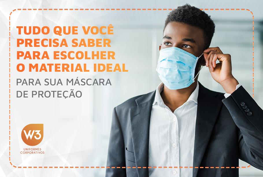 Tudo que você precisa saber para escolher o material ideal para sua máscara de proteção