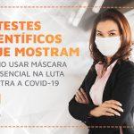 6 testes científicos que mostram como usar máscara é essencial na luta contra a Covid-19