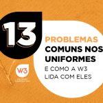 13 problemas comuns nos uniformes e como a W3 lida com eles